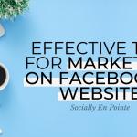 Effective Tips For Marketing On Facebook's Website