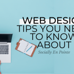 Web Design Tips You Need To Know About