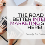 The Road To Better Internet Marketing Starts Here!